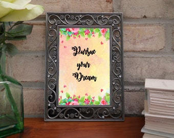 Pursue  your dream , digital art quote, quotes on dreams, dream quotes, inspirational quotes, floral quote, flower art quote, pink quote