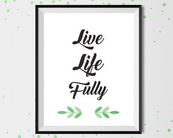 Live fully , motivational quote , inspirational quote , positive quote, wall decor , positive art, printable art ,good vibes, ink art,doodle