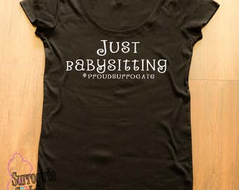 Surrogacy, Surrogate, Scoop Neckline Maternity Shirt - Just Babysitting #proudsurrogate