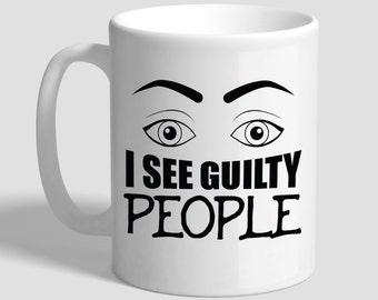 I See Guilty People, Lawyer Coffee Mug, Lawyer Gift, Lawyer Mug, Gifts For Lawyers, Funny Mug