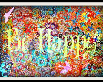 Laminated A4  Art Print BE HAPPY  self affirmation card large