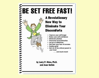 Reprogram Your Subconscious Rapidly & Easily and Eliminate Emotional Discomforts with Be Set Free Fast (BSFF). Official Manual. PDF