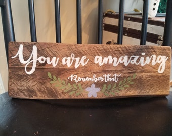 You Are Amazing sign, Inspirational quote, reclaimed wood sign