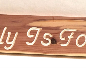 "Engraved Cedar Wood Sign ""Family Is Forever"""