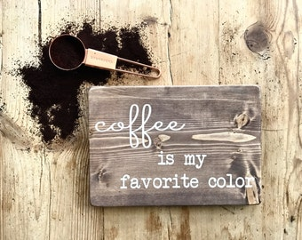 Coffee is my favorite color
