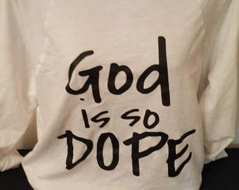 God is so Dope Off the Shoulder Sweatshirt - Women's Clothing - God is Great - God is Greater - God is Within Her - God is Dope
