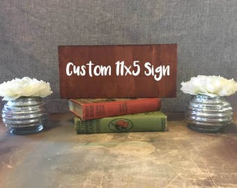 Custom Wood Sign, 11 X 5 , Handmade