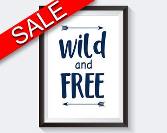 Wall Art Wild And Free Digital Print Wild And Free Poster Art Wild And Free Wall Art Print Wild And Free Kids Room Art Wild And Free Kids