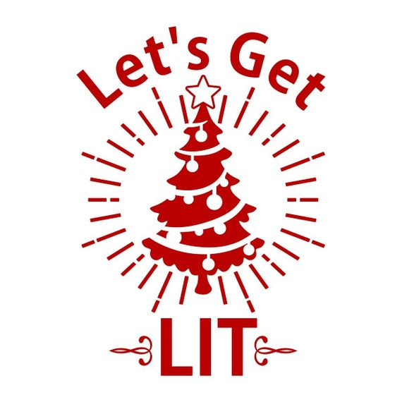 Let S Get Lit Christmas Tree Cuttable Design Svg Dxf