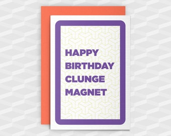 Rude Birthday Cards|Happy Birthday Rude|Happy Birthday Clunge Magnet|Rude Greetings Card|Crude Birthday Card|Sarcasm Card|Inappropriate Card