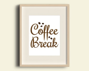 Coffee Break in HD art printable. Impression Deco coffee art print, coffee text, coffee art print for home decoration