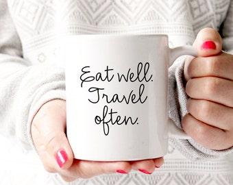 Inspirational Mug | Eat Well Travel Often Mug | Quote Cup | Ceramic Coffee Mug | Wanderlust Gift | 11 oz and 15 oz available