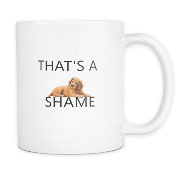 Dog On Shame- Funny Dog Mug- Dog Lover- Funny Mug- Funny Gift for Dad- Gift for Husband Mens Gift for Him-Funny Coffee Mug-