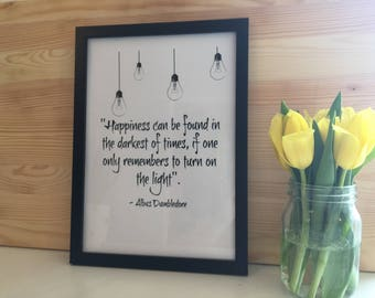 Harry Potter Inspired Black and White Typography Print, Happiness can be found in even the darkest of times Quote