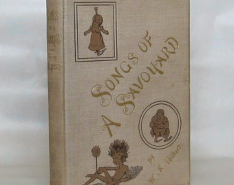 Songs of a Savoyard. W.S. Gilbert.