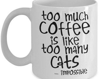 Too Much Coffee, Too Many Cats Mug