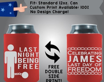 Last Night Being Free Celebrating Name Last Day Of Freedom Collapsible Fabric Bachelor Party Can Cooler Double Side Print (Bach5)