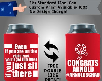Even if you're on the right track Congrats Grad! Collapsible Neoprene Graduation Custom Can Cooler Double Side Print (Grad7)