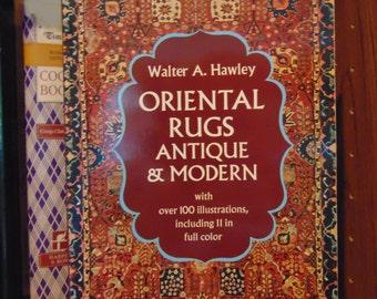 Oriental Rugs Antiques & Modern  Walter A. Hawley   OOP