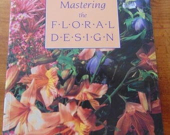 Mastering the Floral Design , 1993  , Flower Arranging  , Holiday Centerpieces