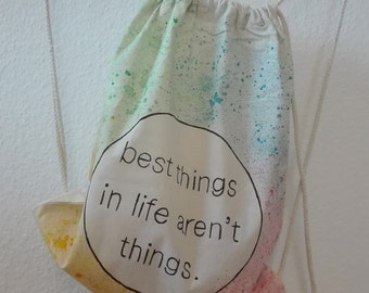 "Gym bags ""best things in life aren't things"" colorful, hand-painted"