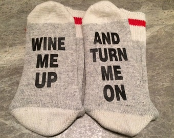 Wine Me Up ... And Turn Me On (Socks)