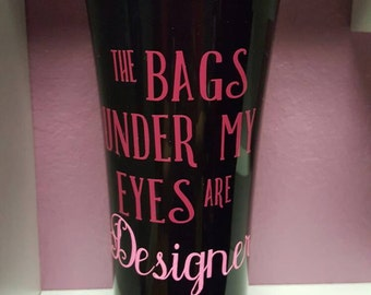 The Bags Under My Eyes Are Designer Plastic insulated mug