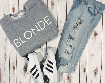 Blonde brunette Sweatshirt Unisex slogan women top cute womens jumper slogan sweatshirt funny slogan crew neck for teen funny