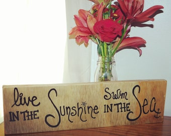 Live in the sunshine, swim in the sea