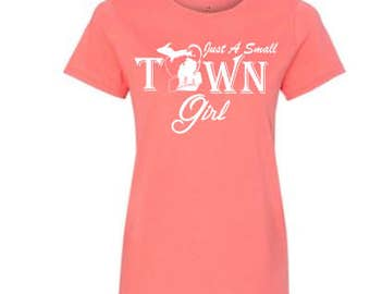 Just A Small Town Girl T-Shirt
