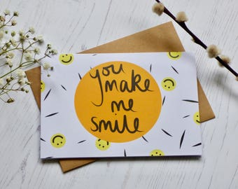 You Make Me Smile Greetings Card - Happy, Thank You, Love, Valentines, Just Because