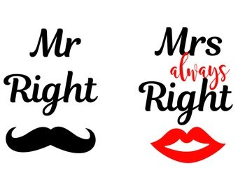 Mr Right Svg, Mrs Always Right Svg, Eps, Dxf, Png, Mr and Mrs Cutting File for Silhouette Cricut Cameo, Instant Download Cut Machine Files
