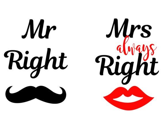 mr right svg mrs always right svg eps dxf png mr and. Black Bedroom Furniture Sets. Home Design Ideas
