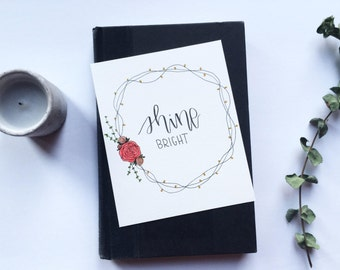 Shine Bright / Handlettered Floral Wall Art / 5 x 6 in.