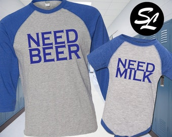 Need Beer, Need Milk Father Son Matching Royal Blue Raglan Men, Childs Tee Shirt Baby Creeper Fathers Day Gift Father's Day Shirt