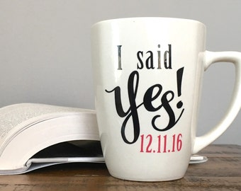 Personalized Mug - Engagement Gift - I said Yes Coffee Mug for Bride - Bridal Shower Gift - Engagement Wedding Gift - Valentines Day Gift