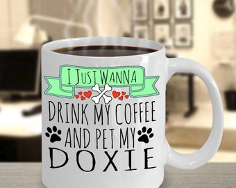Doxie Mom, Doxie Mama, Doxie Gifts, Dachshund Gift, Doxie Lover, Weiner Dog, Drink Coffee & Pet My Doxie Mug