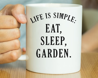 Eat Sleep Garden - Gardener Mug, Gardener Gift, Gardening Mug, Gardening Gift, Gift For Him, Gift For Her, Gardening Quote, Gardener Coffee