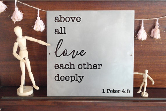 Metal Sign Above All Love Each Other Deeply Metal Quote
