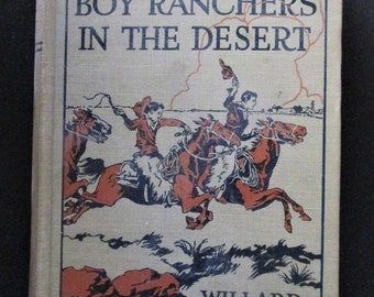 1924 Book The Boy Ranchers In The Desert or Diamond X And The Lost Mine Willard F Baker Vintage