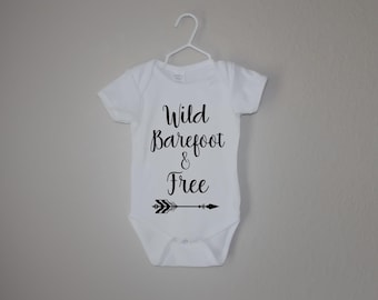 Wild Barefoot & Free Baby Onesie/Toddler Tee *Choose Font and Arrow Color*