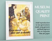 "Keep Mum, she's not so dumb! WWII | Poster, Propaganda, Agitprop | ""Careless Talk Costs Lives"" Famous Quote Print British World War 2"