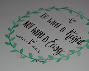 Do what is right Not what is easy Quote Original Print A5 Hand Lettered Watercolour Floral Border