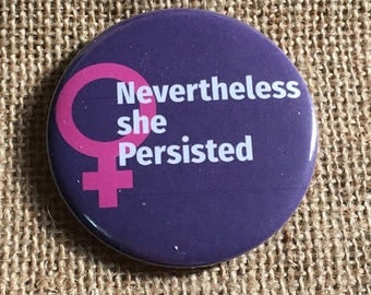 """Nevertheless She Persisted 58mm (2 1/4"""") pin button badge"""