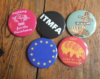 Choose any FIVE of my pinback button badges or fridge magnets