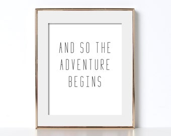 And So The Adventure Begins Print Adventure Poster Black and White Prints Minimal Print Minimal Poster Minimalist Print Minimalist Poster