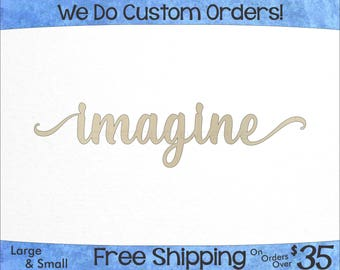 Imagine Script Unfinished Wood Sign - Laser Cut - Hanging Wall Decor - Wedding & Nursery Name Sign - Custom - Craft Sign Display (SC-0037)