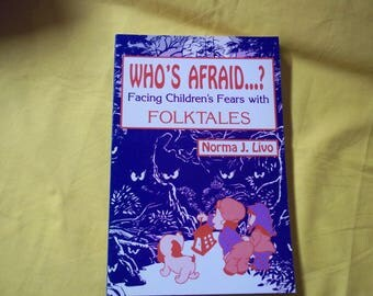 Who's Afraid...? Facing Children's Fears with Folktales by Norma J. Livo