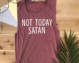 Not Today Satan Muscle Tee
