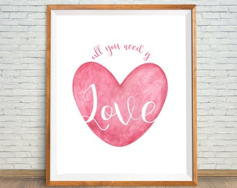 All You Need Is Love Print, Watercolor Heart Art, Heart Poster, Valentine Day Print, Love Poster, Heart Art Printable, Love Instant Print